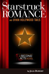 Starstruck Romance and Other Hollywood Tails by Julia Dumont