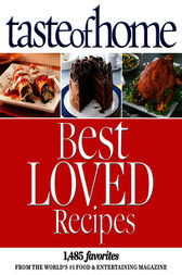 Taste of Home Best Loved Recipes by Taste of Home