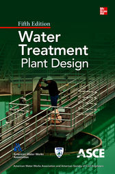 Water Treatment Plant Design, Fifth Edition by American Water Works Association; American Society of Civil Engineers