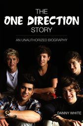 The One Direction Story by danny white