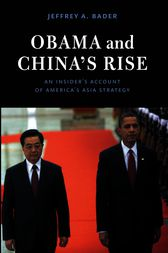 Obama and China's Rise by Jeffrey A. Bader
