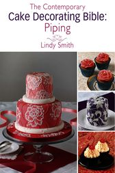 Contemporary Cake Decorating Bible Book By Lindy Smith : The Contemporary Cake Decorating Bible: Piping (ebook) by ...