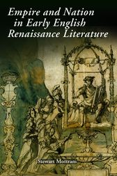 Empire and Nation in Early English Renaissance Literature by Stewart Mottram