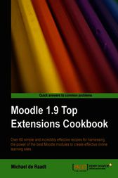 Moodle 1.9 Top Extensions Cookbook by Michael de Raadt