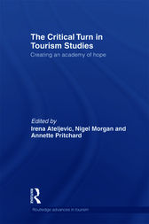 The Critical Turn in Tourism Studies by Irena Ateljevic