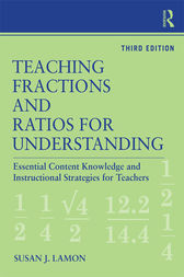 Teaching Fractions and Ratios for Understanding by Susan J. Lamon