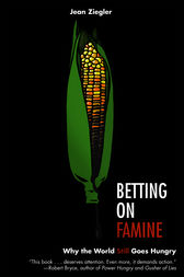 Betting on Famine by Jean Ziegler