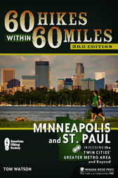 60 Hikes Within 60 Miles: Minneapolis and St. Paul by Tom Watson