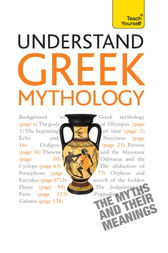 Understand Greek Mythology: Teach Yourself by Steve Eddy