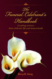 The Funeral Celebrant's Handbook by Barry H Young