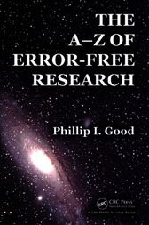 The A-Z of Error-Free Research by Philip Good