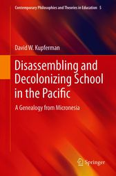 Disassembling and Decolonizing School in the Pacific by David W. Kupferman
