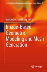Image-Based Geometric Modeling and Mesh Generation by Yongjie (Jessica) Zhang