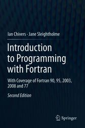 Introduction to Programming with Fortran by Ian Chivers