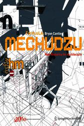 Mechudzu: New Rhetorics for Architecture by Bryan Cantley