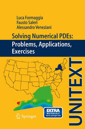 Solving Numerical PDEs: Problems, Applications, Exercises by Luca Formaggia
