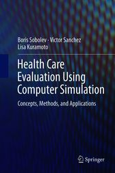 Health Care Evaluation Using Computer Simulation by Boris Sobolev