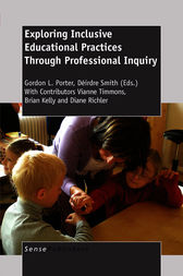 Exploring Inclusive Educational  Practices Through Professional Inquiry by Gordon L. Porter