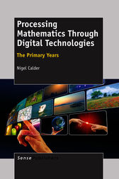 Processing Mathematics Through Digital Technologies by Nigel Calder
