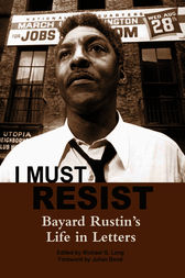 I Must Resist by Bayard Rustin