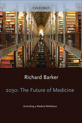 2030 - The Future of Medicine by Richard Barker