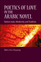 Poetics of Love in the Arabic Novel by Wen-chin Ouyang
