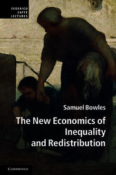 The New Economics of Inequality and Redistribution by Samuel Bowles