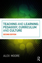 Teaching and Learning: Pedagogy, Curriculum and Culture
