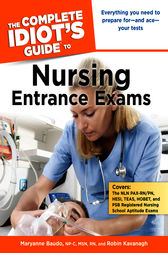 The Complete Idiot's Guide to Nursing Entrance Exams by Maryanne Baudo