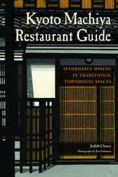 Kyoto Machiya Restaurant Guide by Judith Clancy