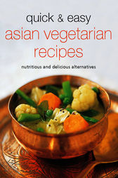Quick & Easy Asian Vegetarian Recipes by Periplus Editors