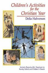 Children's Activities for the Christian Year by Delia Halverson
