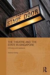 The Theatre and the State in Singapore by Terence Chong