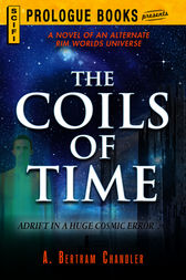 The Coils of Time by A. Bertram Chandler