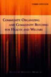 Community Organizing and Community Building for Health and Welfare by Meredith Minkler