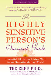 The Highly Sensitive Person's Survival Guide by Ted Zeff