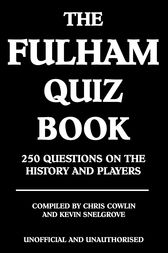 The Fulham Quiz Book by Chris Cowlin