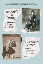 The Force of Things by Alexander Stille