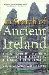 In Search of Ancient Ireland by Carmel McCaffrey