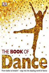 The Book of Dance by Dorling Kindersley Ltd