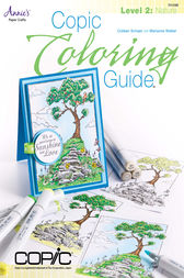 Copic Coloring Guide Level 2: Nature by Colleen Schaan