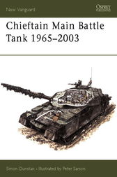 Chieftain Main Battle Tank 1965-2003 by Simon Dunstan