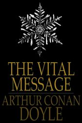 The Vital Message by Arthur Conan Doyle