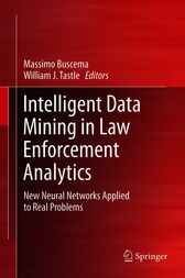 Intelligent Data Mining in Law Enforcement Analytics by Paolo Massimo Buscema