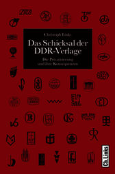 Das Schicksal der DDR-Verlage by Christoph Links