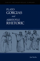 Gorgias and Rhetoric by Plato; Aristotle;  Joe Sachs