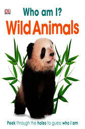 Who Am I? Wild Animals by DK Publishing