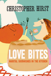 Love Bites: Marital Skirmishes in the Kitchen