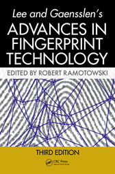Lee and Gaensslen's Advances in Fingerprint Technology,  Third Edition