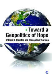 Toward a Geopolitics of Hope by William H. Thornton